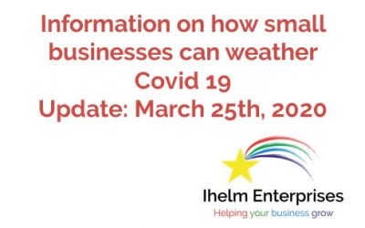 Updated Information on how small businesses and the self-employed can weather Covid 19 – March 25th, 2020