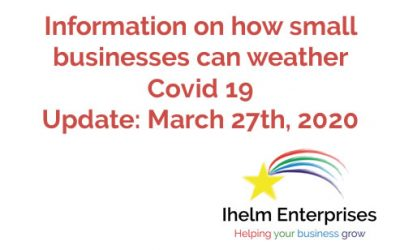 Updated Information on how small businesses and the self-employed can weather Covid 19 – March 27th, 2020