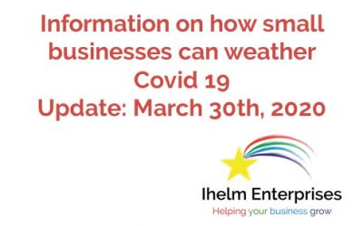 Updated Information on how small businesses and the self-employed can weather Covid 19 – March 30th, 2020