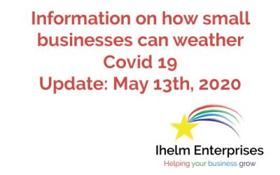 Updated Information on how small businesses and the self-employed can weather Covid 19 – May 13th, 2020
